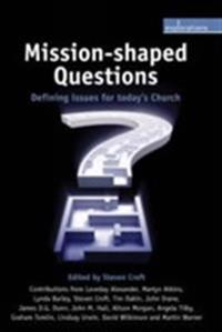 Mission-shaped questions - defining issues for todays church