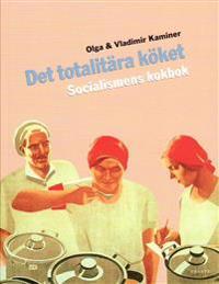 Det totalitära köket : socialismens kokbok