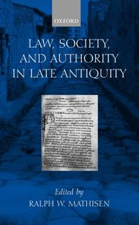 Law, Society, and Authority in Late Antiquity