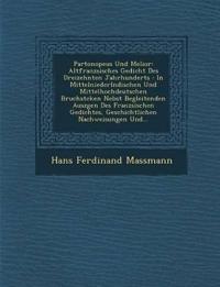 Partonopeus Und Melior: Altfranz¿sisches Gedicht Des Dreizehnten Jahrhunderts : In Mittelniederl¿ndischen Und Mittelhochdeutschen Bruchst¿cken Nebst B