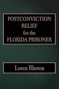 Postconviction Relief for the Florida Prisoner