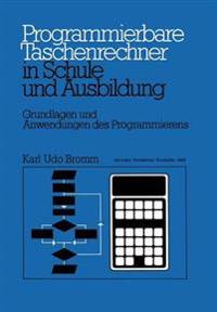 Programmierbare Taschenrechner in Schule Und Ausbildung