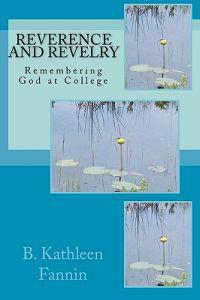 Reverence and Revelry: Remembering God at College