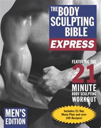 The Body Sculpting Bible Express Men's Edition
