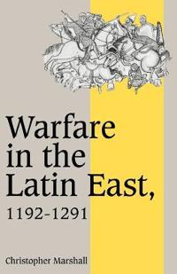 Warfare in the Latin East, 1192-1291