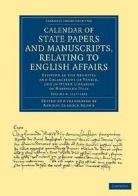 Calendar of State Papers and Manuscripts, Relating to English Affairs 7 Volume Set Calendar of State Papers and Manuscripts, Relating to English Affairs