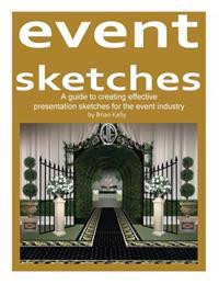 Event Sketches: A Guide to Creating Effective Presentation Sketches for the Event Industry