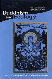 Buddhism & Ecology - The Interconnection of Dharma  & Deeds (Paper)