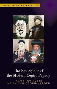 The Emergence of the Modern Coptic Papacy