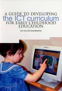 A Guide to Developing the Ict Curriculum for Early Childhood Education