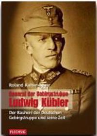 General der Gebirgstruppe Ludwig Kübler