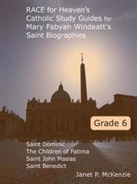 Race for Heaven's Catholic Study Guides for Mary Fabyan Windeatt's Saint Biographies Grade 6