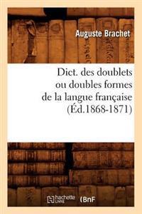 Dict. Des Doublets Ou Doubles Formes de la Langue Fran�aise (�d.1868-1871)