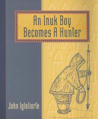An Inuk Boy Becomes a Hunter