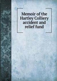 Memoir of the Hartley Colliery Accident and Relief Fund