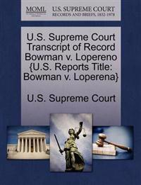 U.S. Supreme Court Transcript of Record Bowman V. Lopereno {U.S. Reports Title
