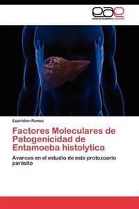 Factores Moleculares de Patogenicidad de Entamoeba Histolytica