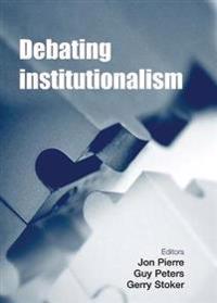 Debating Institutionalism