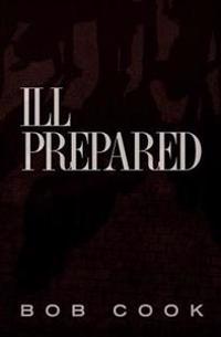 Ill Prepared