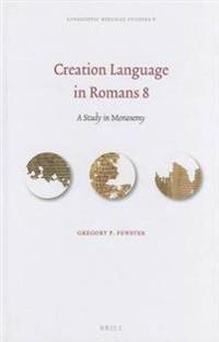 Creation Language in Romans 8