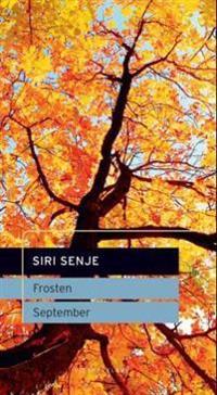 Frosten ; September - Siri Senje | Inprintwriters.org