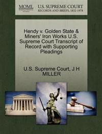 Hendy V. Golden State & Miners' Iron Works U.S. Supreme Court Transcript of Record with Supporting Pleadings