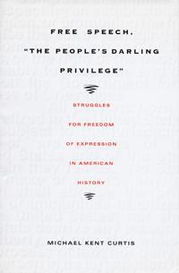 "Free Speech, ""the People's Darling Privilege"""