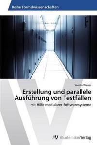 Erstellung Und Parallele Ausfuhrung Von Testfallen