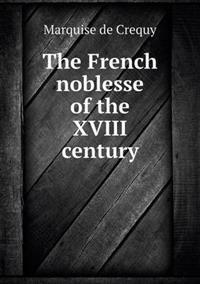 The French Noblesse of the XVIII Century