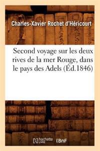 Second Voyage Sur Les Deux Rives de La Mer Rouge, Dans Le Pays Des Adels (A0/00d.1846)