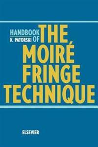 Handbook of the Moire Fringe Technique