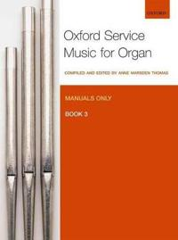 Oxford Service Music for Organ: Manuals Only, Book 3