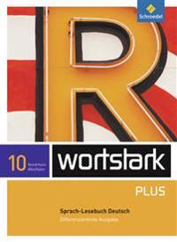 wortstark Plus10. SprachLeseBuch. Differenzierende Ausgabe. Nordrhein-Westfalen