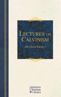 Lectures on Calvinism