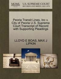 Peoria Transit Lines, Inc V. City of Peoria U.S. Supreme Court Transcript of Record with Supporting Pleadings