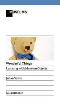 Wonderful Things - Learning with Museum Objects