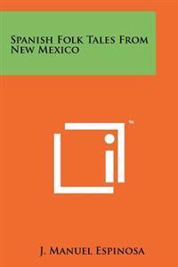 Spanish Folk Tales from New Mexico