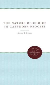The Nature of Choice in Casework Process