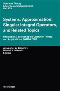 Systems, Approximation, Singular Integral Operators, and Related Topics