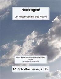 Hochragen! Der Wissenschafts Des Fluges: Daten & Diagramme Fur Wissenschaft Labor