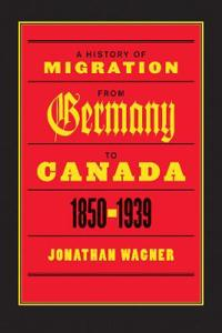 A History of Migration from Germany to Canada, 1850-1939