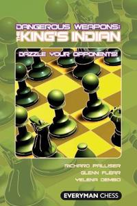 Dangerous Weapons: The King's Indian: Dazzle Your Opponents!