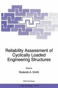 Reliability Assessment of Cyclically Loaded Engineering Structures