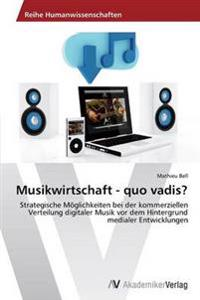 Musikwirtschaft - Quo Vadis?