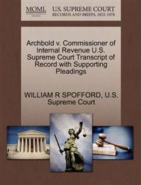Archbold V. Commissioner of Internal Revenue U.S. Supreme Court Transcript of Record with Supporting Pleadings
