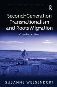 Second-Generation Transnationalism and Roots Migration: Cross-Border Lives