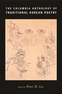 The Columbia Anthology of Traditional Korean Poetry