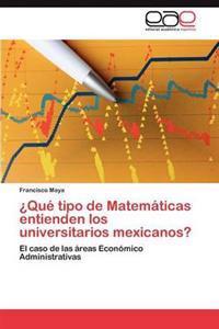 Que Tipo de Matematicas Entienden Los Universitarios Mexicanos?