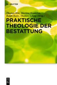 Praktische Theologie Der Bestattung