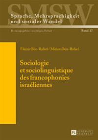Sociologie Et Sociolinguistique Des Francophonies Israéliennes